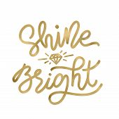 Shine Bright Like A Diamond. Christmas Holiday Golden Text Lettering Monoline Style. Vector Illustra poster
