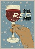 Wine Typographical Vintage Style Grunge Poster Design. Hand Holding A Glass Of Wine. Retro Vector Il poster