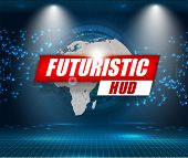 Futuristic Interface, Hud, Vector Background. Abstract Technology Ui Futuristic Concept World Hud In poster