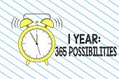 Writing Note Showing 1 Year 365 Possibilities. Business Photo Showcasing Beginning Of A New Day Lots poster