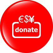 Donate Sign Icon. Dollar Usd, Yen And Euro Symbol