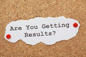 Getting Results?