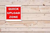 Quick Upload Zone Sign