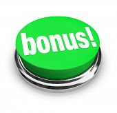 A green button with the word Bonus on it, symbolizing the added value you may get at a sale or some