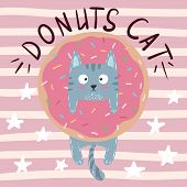 Cute, Cool, Pretty, Funny, Crazy Beautiful Cat Kitty With Donut Hand Draw poster
