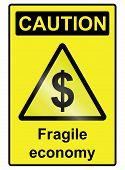 Fragile Economy Dollar Hazard Sign
