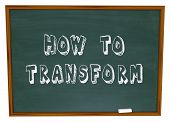 stock photo of evolve  - How to Transform words on a chalkboard to illustrate advice - JPG