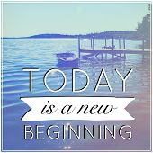 Inspirational Typographic Quote - Today is a new beginning