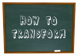 pic of transformation  - How to Transform words on a chalkboard to illustrate advice - JPG