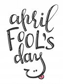 Vector Hand Written Lettering Phrase April Fools Day poster