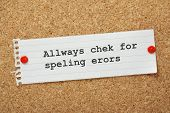 picture of check  - The phrase Always Check For Spelling Errors on a cork notice board - JPG
