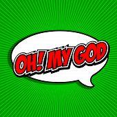 Oh! My God Comic Speech Bubble, Cartoon.