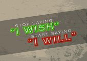 pic of saying  - Stop saying I wish - JPG