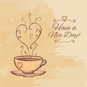 Have a nice day background with cup of tea.