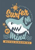 Surfing Tee Shirt Graphic With Cartoon Shark And Creative Message. T Shirt Design For Beach, Summer, poster