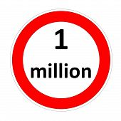 image of million-dollar  - One million inside speed limit red circle into white background - JPG