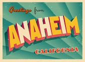 Vintage Touristic Greeting Card - Anaheim, California - Vector EPS10. Grunge effects can be easily removed for a brand new, clean sign.