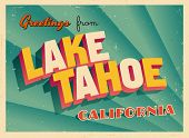 Vintage Touristic Greeting Card - Lake Tahoe, California - Vector EPS10. Grunge effects can be easil