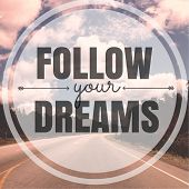 Inspirational Typographic Quote - Follow your dreams