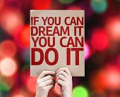If You Can Dream It You Can Do It card with colorful background with defocused lights
