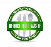 picture of reduce  - reduce food waste seal sign concept illustration design over white background - JPG
