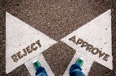 pic of rejection  - Reject and approve dilemma concept with man legs from above standing on signs - JPG