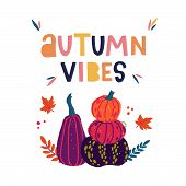 Hand Drawn Text Autumn Vibes Illustrated With Flat Style Pumpkin Set And Fall Leaves. Cutout Letteri poster