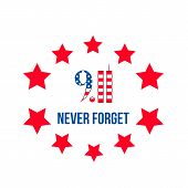 9.11 Never Forget Lettering With Stars Isolated On White. Patriot Day Vector Illustration. Easy To E poster