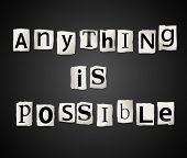 Tudo é possível.
