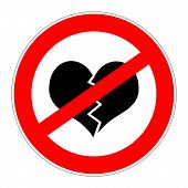 Prohibition Sign No Broken Hearts