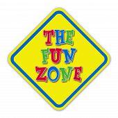 Yellow the fun zone road sign