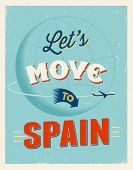 Vintage traveling poster - Let's move to Spain - Vector EPS 10.