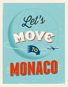 Vintage traveling poster - Let's move to Monaco - Vector EPS 10.