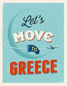 Vintage traveling poster - Let's move to Greece - Vector EPS 10.