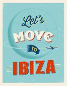 Vintage traveling poster - Let's move to Ibiza - Vector EPS 10.