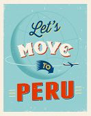 Vintage traveling poster - Let's move to Peru - Vector EPS 10.