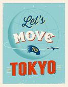 Vintage traveling poster - Let's move to Tokyo - Vector EPS 10.