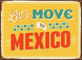 Vintage metal sign - Let's move to Mexico - JPG Version