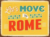 Vintage metal sign - Let's move to Rome - JPG Version