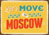 Vintage metal sign - Let's move to Moscow - JPG Version