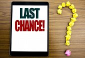 Word, Writing Last Chance. Business Concept For Deadline Time Ending  Written On Tablet, Background  poster