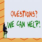 Conceptual Hand Writing Showing Questionsquestion We Can Help. Business Photo Text Offering Help To  poster