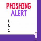Conceptual Hand Writing Showing Phishing Alert. Business Photo Showcasing Aware To Fraudulent Attemp poster