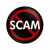 picture of hustle  - A black button with word Scam and not symbol isolated on white Stopping Scams - JPG