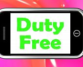 Duty Free On Phone Shows Tax Free Purchases