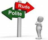 stock photo of polite  - Rude Polite Signpost Meaning Good Bad Manners - JPG