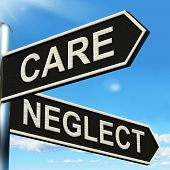 stock photo of neglect  - Care Neglect Signpost Showing Caring Or Negligent - JPG
