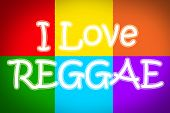 image of reggae  - I Love Reggae Concept text on background - JPG