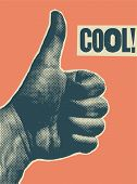 Cool! Typographic Vintage Style Thumb Up Poster. Thumb Up Hand Offset Style. Retro Vector Illustrati poster
