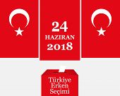 Parliamentary Elections In Turkey 2018. Turkish: Early Election 24 June 2018 poster